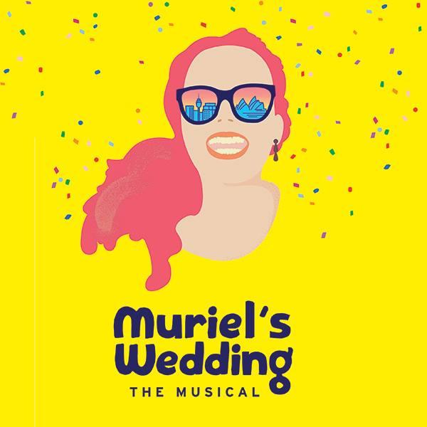 MURIEL'S WEDDING, THE MUSICAL