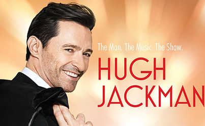 HUGH JACKMAN – THE MAN. THE MUSIC. THE SHOW
